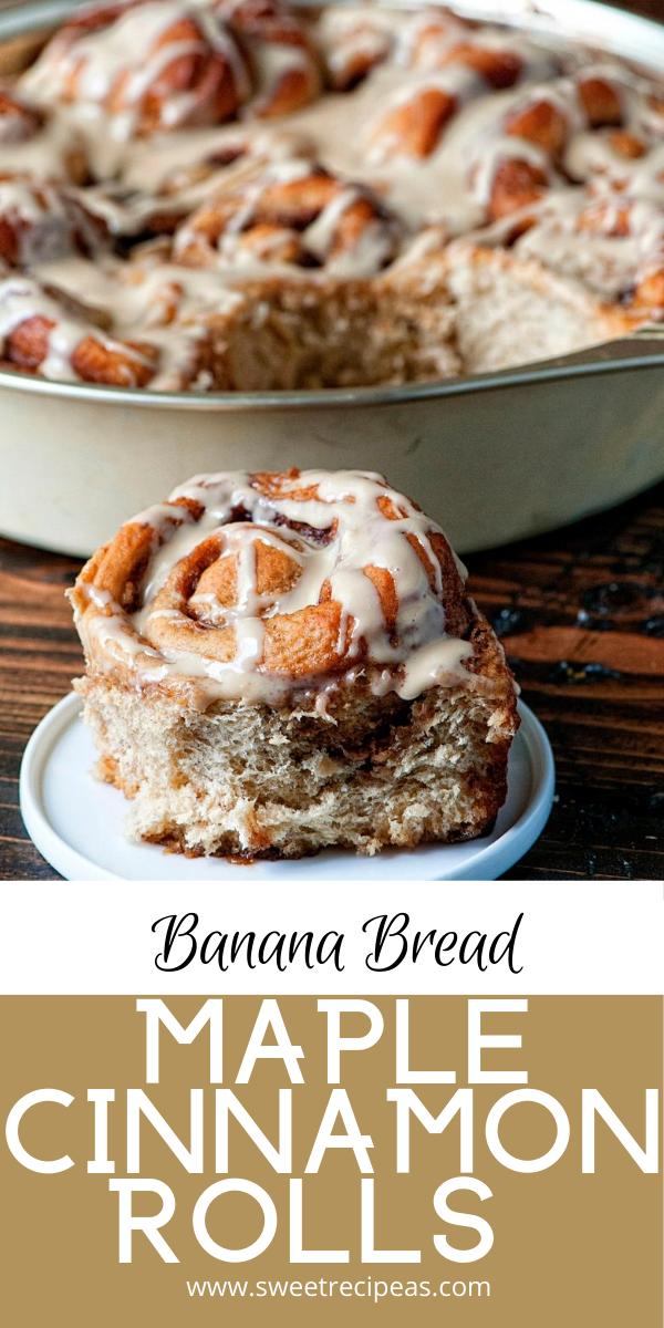 Banana Bread Maple Cinnamon Rolls